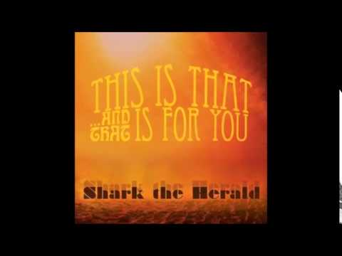 Shark the Herald - This Is That...And That Is For You (2015) - Soniphone Records