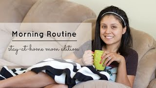 Morning Routine- Stay-at-home Mom Edition