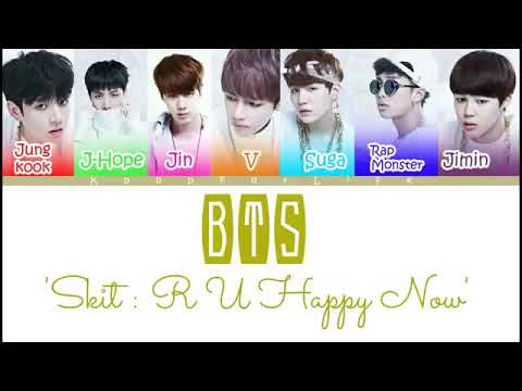 Bts Skit:R U Happy Now?
