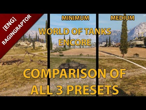 World of Tanks enCore: Comparison of all three presets!