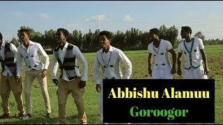 Oromoo Music - Abbishu Alamuu - Goroogor [New Ethiopian Music 2018 ]