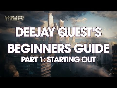 TARKOV BEGINNERS GUIDE: PT1 STARTING OUT