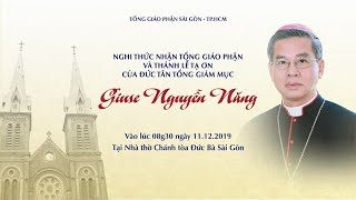 🔴Trực tuyến: Thánh lễ Tạ ơn của Đức Tổng Giám mục Giuse NGUYỄN NĂNG