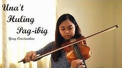 Una't Huling Pag-ibig || I Love you since 1892 | Marah Joy violin cover