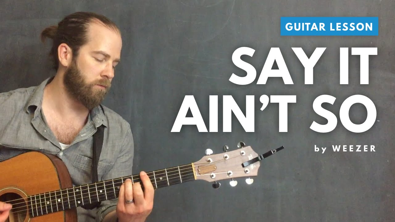 Guitar lesson for say it aint so by weezer acoustic standard guitar lesson for say it aint so by weezer acoustic standard tuning hexwebz Gallery