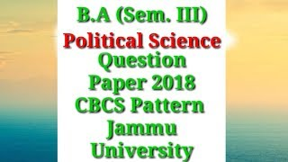 B.A [Sem. 3rd] Political Science Question Paper 2018 CBCS Pattern Jammu University