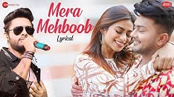 Mera Mehboob - Lyrical | Awez Darbar & Nagma Mirajkar | Stebin Ben, Kumaar, Kausar