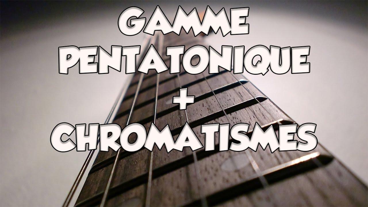 GAMME PENTATONIQUE + CHROMATISMES - LE GUITAR VLOG 180