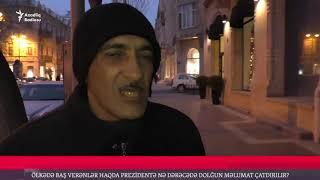 Vətəndaşlar danışır: İlham Əliyevin xəbəri var