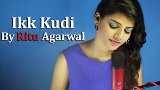 Ikk Kudi - Female Cover Version by @VoiceOfRitu   Ritu Agarwal