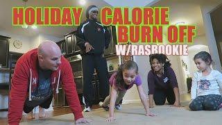 Holiday Calorie Burn Off w/ RasBookie!