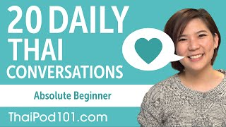 20 Daily Thai Conversations - Thai Practice for Absolute Beginners
