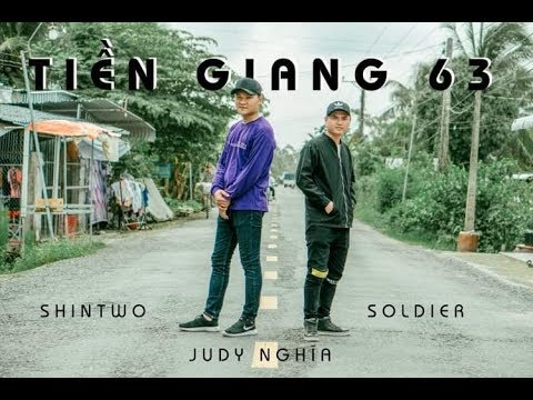 [OFFICIAL MV] TIỀN GIANG 63 - ShinTwo ft  Judy Nghĩa & SolDier