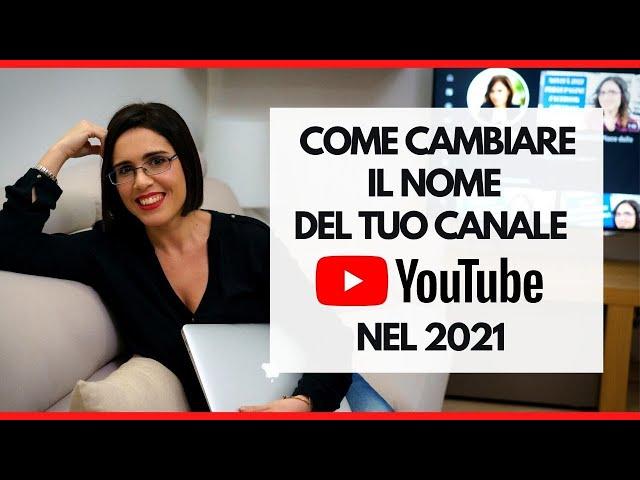 Come cambiare il nome del canale youtube nel 2021 - Secondo aggiornamento