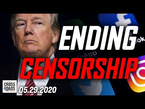 Will Social Media Censorship Be Stopped? What Does Trump's Executive Order Mean Exactly? |Crossroads