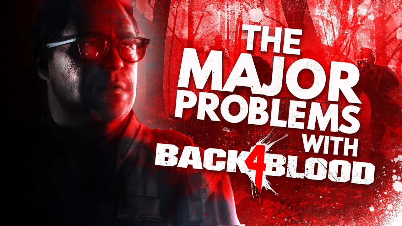 The Massive Problems Facing Back 4 Blood