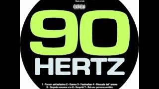 90 HERTZ - Tu non sei bellissima