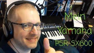 Rolf (DIGITAL) Hacker - Yamaha PSR-SX600 - Der erste Eindruck