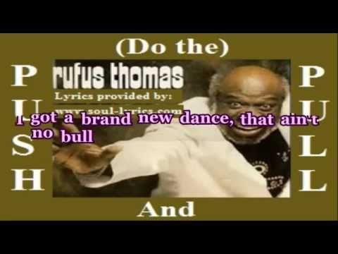 Do the Push and Pull  Rufus Thomas with s