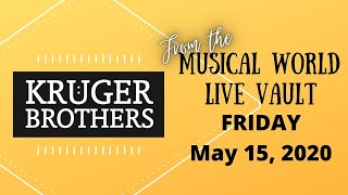 Musical World of the Kruger Brothers - Re-Broadcast of 5/15/20