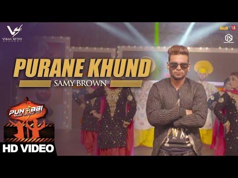 Purane Khund || Samy Brown || Punjabi Music Junction 2017 || VS Records || Latest Punjabi Songs 2017