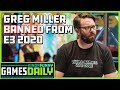Greg Miller Banned from E3 2020 - Kinda Funny Games Daily 06.27.19