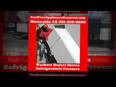 Free Appliance Pick Up Riverside CA   951-329-9899   Appliance  Removal-Recycling
