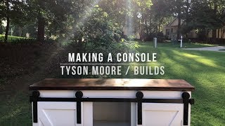 Making A Sliding Barn Door Style Console