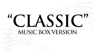 """CLASSIC"" BY MKTO - MUSIC BOX TRIBUTE"