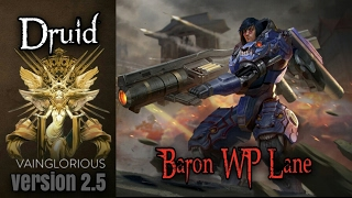 Druid | Baron WP Lane - Vainglory hero gameplay from a pro player