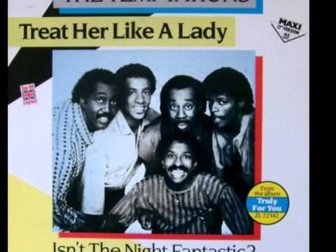 The Temptations  *Treat Her Like A Lady*