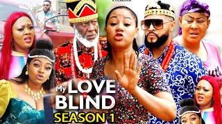 MY LOVE IS BLIND SEASON 1 - (New Trending Movie HD)Chineye Uba  2021 Latest Nigerian Nollywood Movie