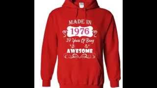 Made in 1976 T Shirts And Hoodies