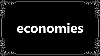 Economies - Meaning and How To Pronounce