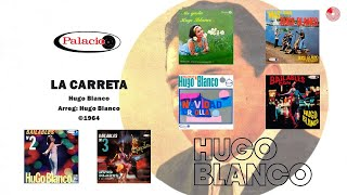 Hugo Blanco - La Carreta (©1964)
