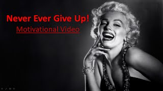 Never Ever Give Up- Motivational VIdeo