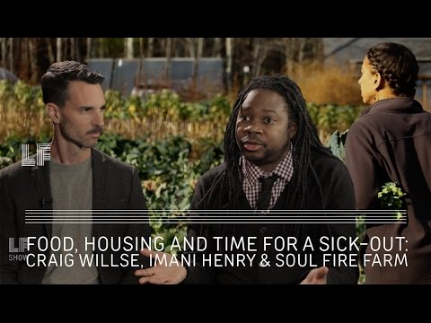Food, Housing and Time for a Sick-Out: Craig Willse, Imani Henry & Soul Fire Farm