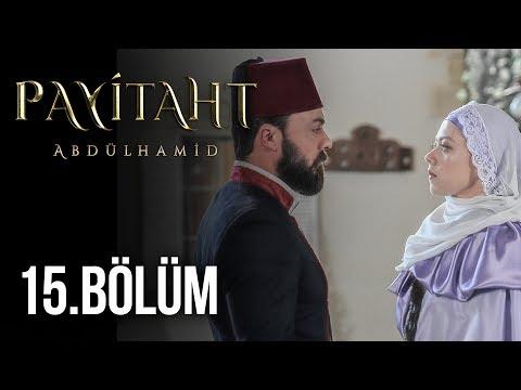 Payitaht Abdülhamid 15. Bölüm HD