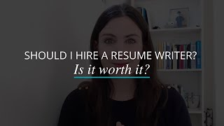 Should I Hire A Resume Writer? Is It Worth It?