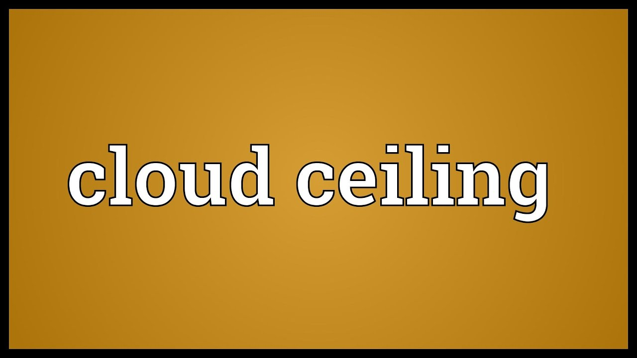 Cloud ceiling Meaning - YouTube