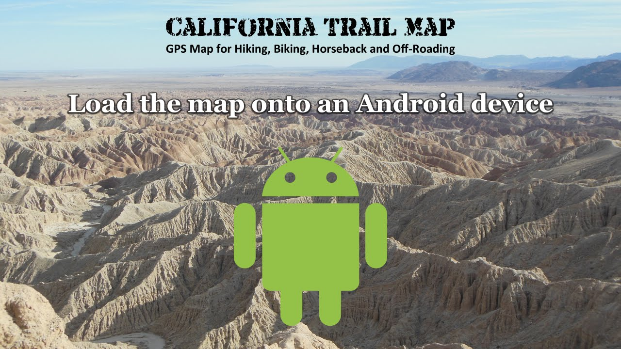 Android - California Trail Map
