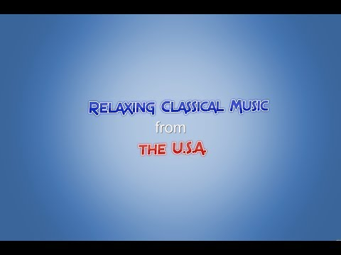 Classical Music for Relaxation - American Composers