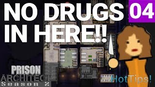 Prison Architect Season 2 - Ep 04 - Of Course, No Drugs Here! - Let