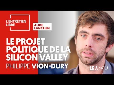 ENTRETIEN LIBRE #2 - PHILIPPE VION-DURY - LE PROJET POLITIQUE DE LA SILICON VALLEY