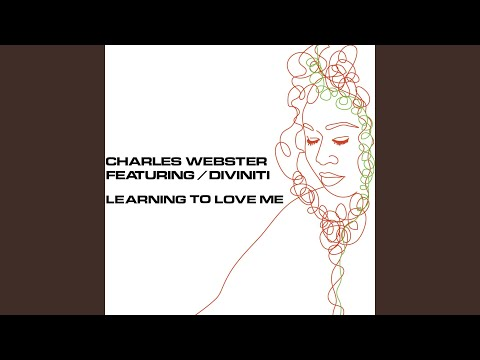Learning to Love Me feat. Diviniti (Charles Webster's Selfish Mix)