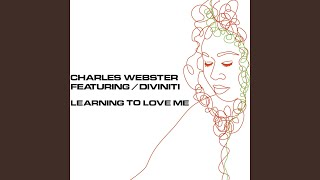 Learning to Love Me feat. Diviniti (Charles Webster