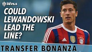 Could Lewandowski Lead the Line?   Transfer Bonanza   Manchester United