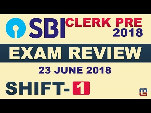 SBI CLERK 2018 EXAM REVIEW | SHIFT 1 | जानें क्या आया Exam में | कैसा रहा Exam Pattern | 23.06.18