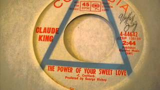 "Claude King ""The Power Of Your Sweet Love"""