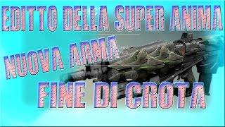 DESTINY NUOVE ARMI DI CROTA: EDITTO DELLA SUPER ANIMA
